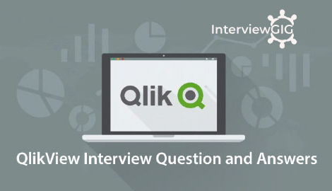 QlikView Interview Questions and Answers | InterviewGIG