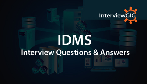 IDMS Interview Questions and Answers | InterviewGIG