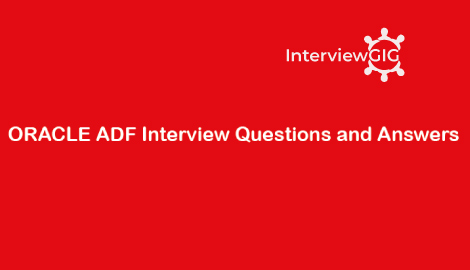 Oracle ADF Interview Questions and Answers | InterviewGIG