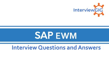 SAP EWM Interview Questions and Answers | InterviewGIG