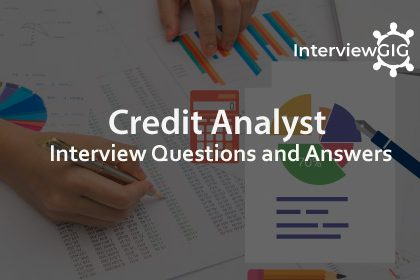 Credit Analyst Interview Questions and Answers   InterviewGIG