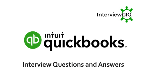 QuickBooks Interview Questions and Answers | InterviewGIG