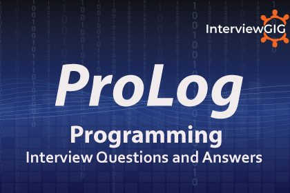 ProLog Interview Questions and Answers | InterviewGIG