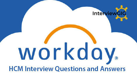 Workday HCM Interview Questions and Answers | InterviewGIG