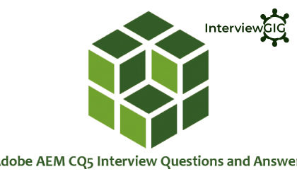 Adobe AEM CQ5 Interview Questions and Answers   InterviewGIG