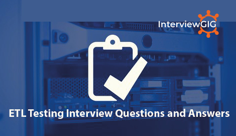 ETL Testing interview questions and answers | InterviewGIG