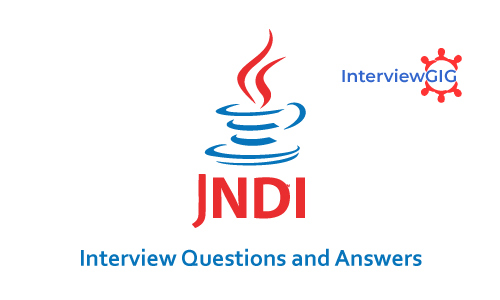 JNDI Interview Questions and Answers | InterviewGIG