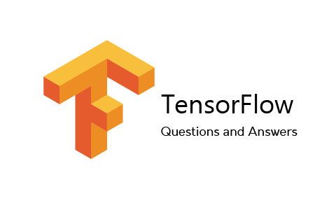 TensorFlow Interview Questions and Answers 2019 | InterviewGIG