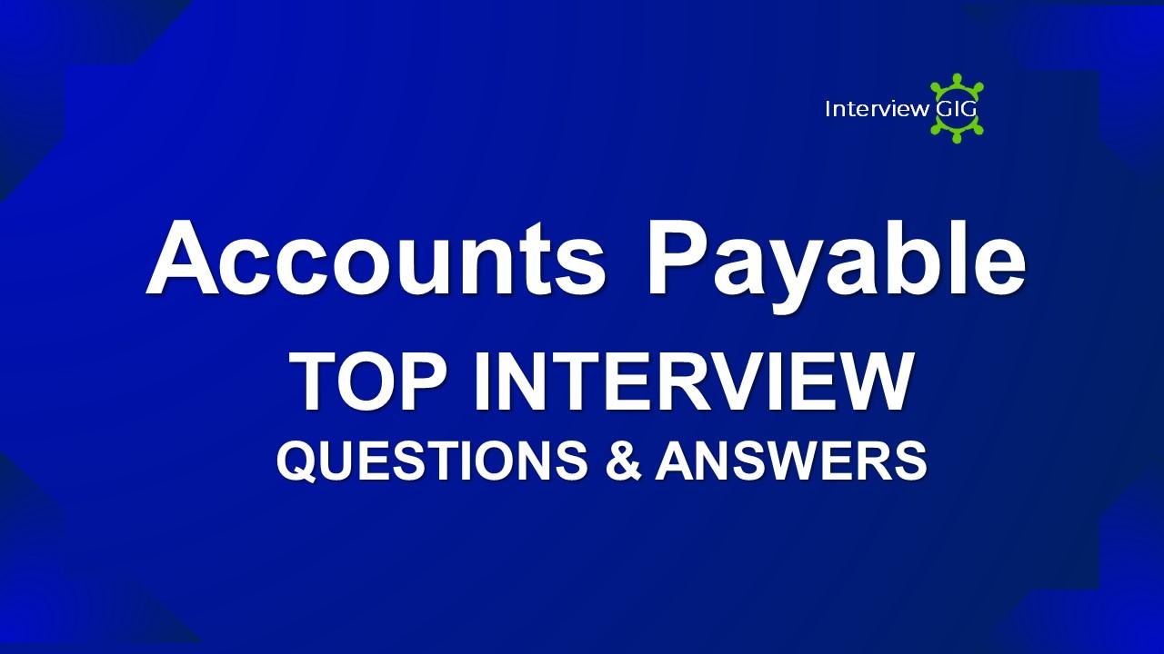 accounta payable interview-interviewgig